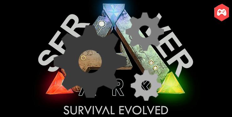 Ark Survival Evolved настройка сервера