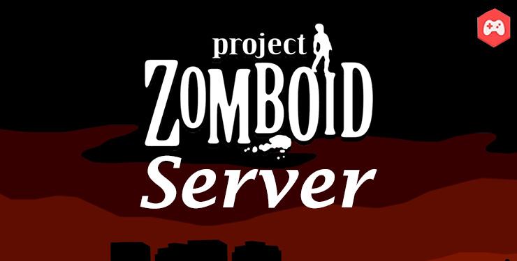 Как создать сервер в Project Zomboid Steam